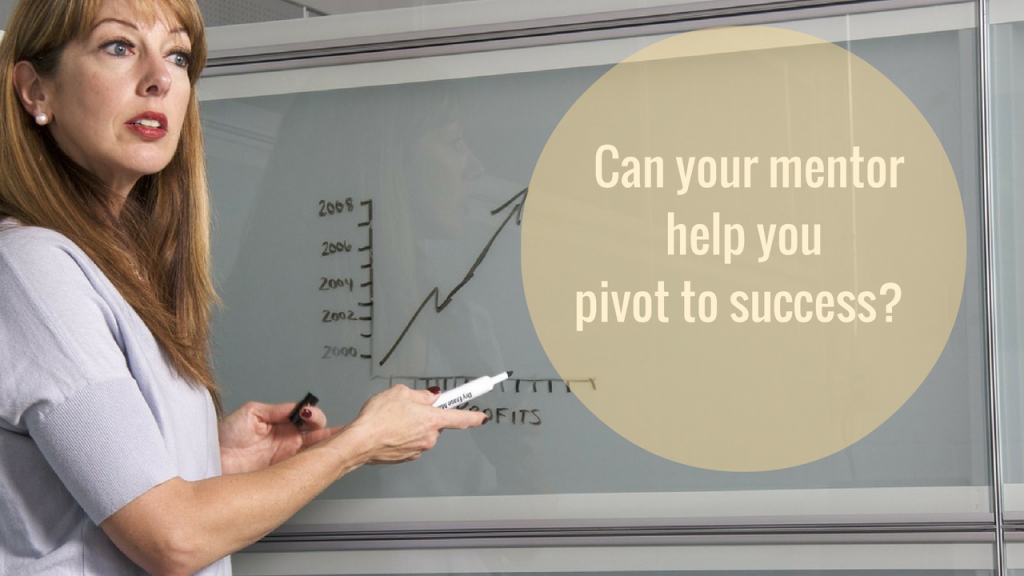 will a mentor help pivot your business
