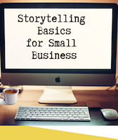 storytelling, small business, storytelling basics, storyteller, copywriting